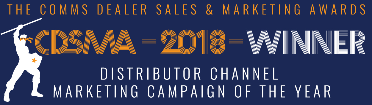 Westcon UK proudly received Best Distributor Channel Marketing Campaign in the Comms Dealer Sales & Marketing Awards 2018